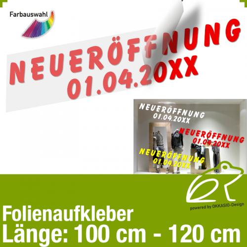 Aufkleber NEUERÖFFNUNG mit Datumsangabe / 100 bis 120 cm