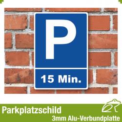Parkplatzschild 15 Min. Parkzeit